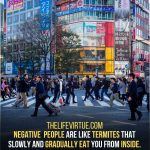 Negative People eat your inside