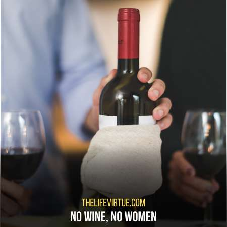 No wine, no women - Signs a guy never had a girlfriend