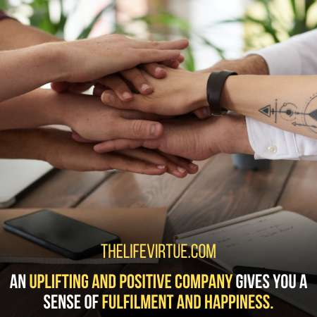 Always Choose Positive and Uplifting Company