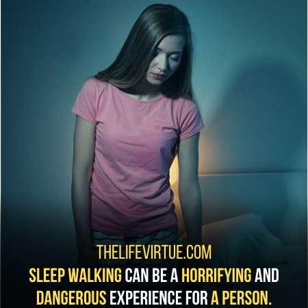 Sleep walking often lead to somniphobia