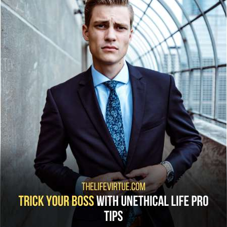 trick your boss - unethical life pro tips