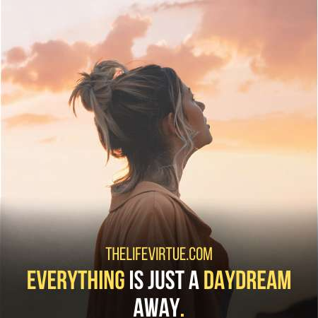 Everything Is Just A Daydream Away