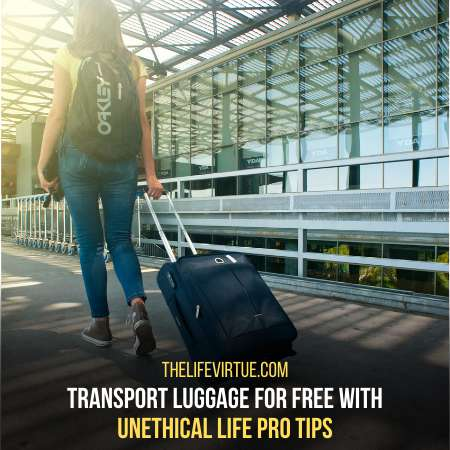 Transport your luggage for free - Unethical life pro tips