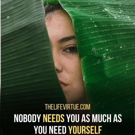 you need yourself more