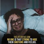 No one can hide their feelings from others.
