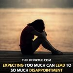 Disappointment is caused by high Expectations. An image shows a disappointed girl.