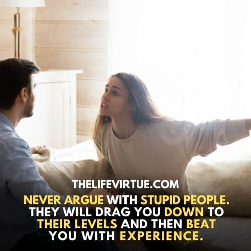 Never argue with stupid people Two people arguing with each other
