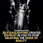 Types of gaslighting where a people start doubting their own sanity