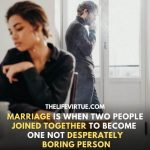 My Husband is boring is very hurtful thought for a woman.