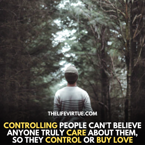 controlling people believe no one care about them