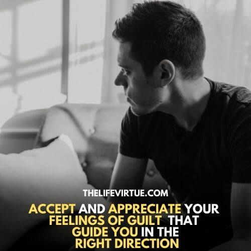 how to deal with unhealthy guilt by accepting and encouraging your emotions